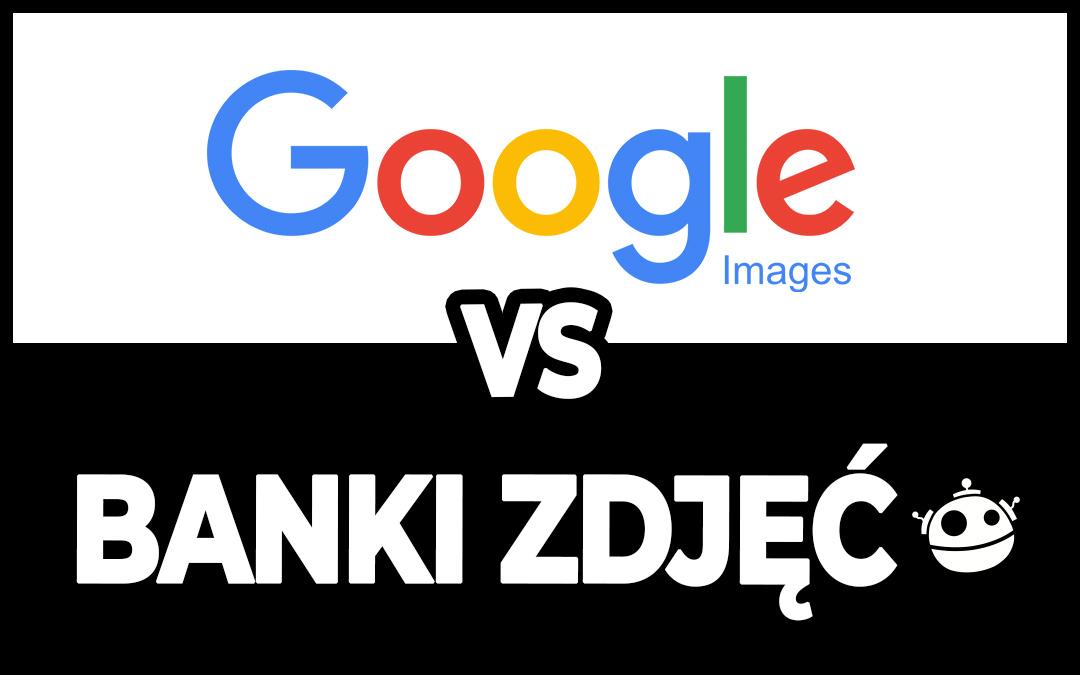 Najlepsze darmowe zdjęcia! Banki zdjęć vs Google Grafika